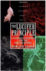 The Lucifer Principle, Howard Bloom. Business ethics - Corporate Social REsponsibility - CSR